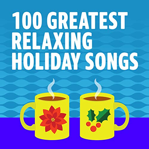 100 Greatest Relaxing Holiday - Neil Streisand Diamond Barbra
