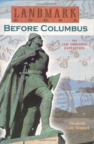 Before Columbus: The Leif Eriksson Expedition: A True Adventure (Landmark Books) by Random House Kids