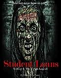 Student Loans: Volume 1: The Urban Legend