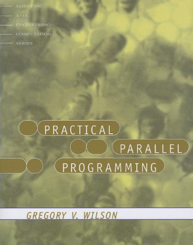 Practical Parallel Programming (Scientific and Engineering Computation) by The MIT Press