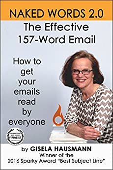 NAKED WORDS 2.0: The Effective 157-Word Email by [Hausmann, Gisela]