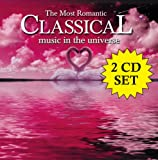 Classical Music : The Most Romantic Classical Music In The Universe [2 CD]