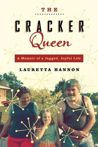 Read Online The Cracker Queen: A Memoir of a Jagged, Joyful Life pdf