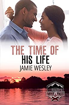 The Time of His Life (Camp Firefly Falls Book 5) by [Wesley, Jamie]