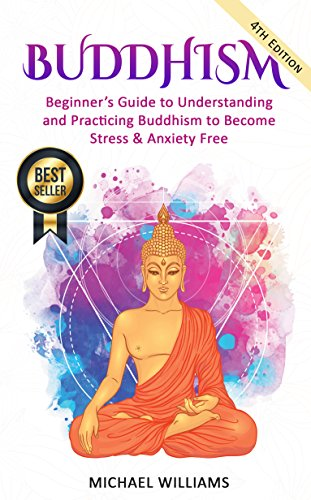 Guides Buddha (Buddhism: Beginner's Guide to Understanding & Practicing Buddhism to Become Stress and Anxiety Free (Buddhism For Beginners, Buddha, Zen Buddhism, Meditation for Beginners))