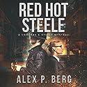 Red Hot Steele: Daggers & Steele, Book 1 Audiobook by Alex P. Berg Narrated by Alex P. Berg
