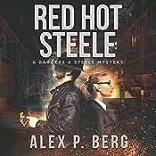 Red Hot Steele: Daggers & Steele, Book 1 | Alex P. Berg