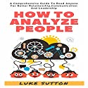 How to Analyze People: 2 Manuscripts: How to Analyze People and Cognitive Behavioral Therapy Audiobook by Kellie Sullivan Narrated by Michelle Murillo