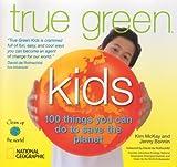 True Green Kids, Kim Mckay and Jenny Bonnin, 1426304420