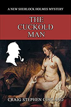 Download for free The Cuckold Man - A New Sherlock Holmes Adventure