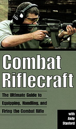 - COMBAT RIFLECRAFT - The Ultimate Guide to Equipping, Handling, and Firing the Combat Rifle