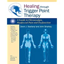 Healing through Trigger Point Therapy: A Guide to Fibromyalgia, Myofascial Pain and Dysfunction by Devin J. Starlanyl (2013-08-27)