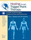img - for Healing through Trigger Point Therapy: A Guide to Fibromyalgia, Myofascial Pain and Dysfunction by Devin J. Starlanyl (2013-08-27) book / textbook / text book
