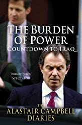 The Burden of Power: Countdown to Iraq--The Alastair Campbell Diaries