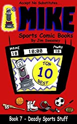 MIKE's Deadly Sports Stuff (MIKE's Top 10 Best Book 7)