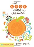 Kid's Guide to Orlando (Kid's Guides Series)