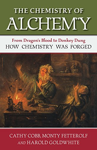 a book review by robert schaefer the chemistry of alchemy from  the chemistry of alchemy from dragon s blood to donkey dung how chemistry was forged