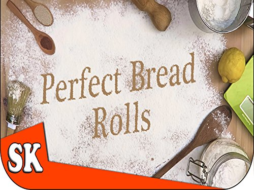 How To Make Perfect Bread Rolls - Introduction to Bread Making
