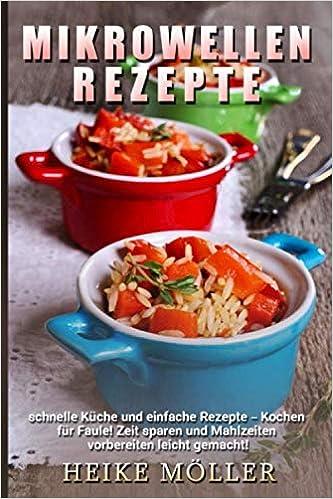 Mikrowellen Rezepte Schnelle Küche Und Einfache Rezepte Kochen