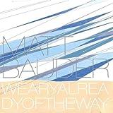 Weary Already Of The Way by Matt Bauder (2003-10-28)