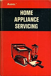 Hardcover Home Appliance Servicing - Audel's Book