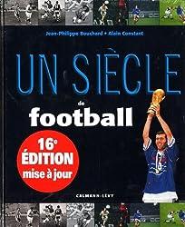 Un siècle de football 2012 - 16ème édition mise à jour