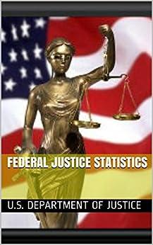 federal justice statistics kindle edition by u s department of justice politics social. Black Bedroom Furniture Sets. Home Design Ideas