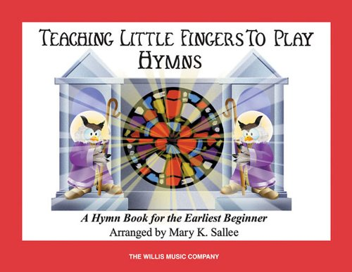 Hymns: Teaching Little Fingers to Play/Early Elementary Level