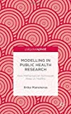 Modelling in Public Health Research, Erika Mansnerus, 1137298812