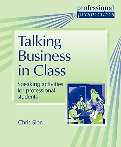 Proffessional Pers:Talking Business Inclass: Speaking Activities for Professional Students (Professional Perspectives)