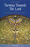 Turning Towards the Lord, Uwe Michael Lang, 0898709865