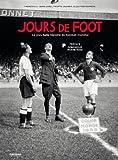 Jours de foot : La plus belle histoire du football mondial