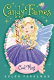 img - for Candy Fairies Collection Series Set 1-8 (Chocolate Dreams, Rainbow Swirl, Caramel Moon, Cool Mint, Magic Hearts, Gooey Goblins, The Sugar Ball, A Valentine's Surprise) book / textbook / text book