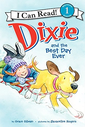 Dixie and the Best Day Ever (I Can Read Level 1) pdf epub