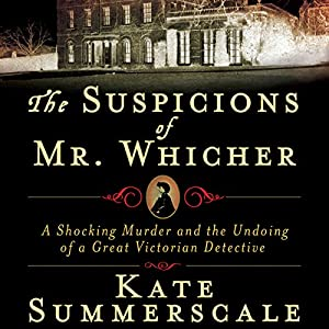 The Suspicions of Mr. Whicher Audiobook
