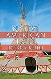 Native American Tales, Debra Kuhl, 1462681840
