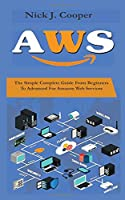 AWS:: The Simple Complete Guide From Beginner To