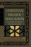 img - for Christian Higher Education: Faith, Teaching, and Learning in the Evangelical Tradition book / textbook / text book