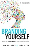 Branding Yourself: How to Use Social Media to Invent or Reinvent Yourself (3rd Edition) (Que Biz-Tech)
