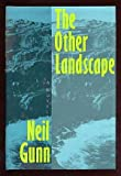 The Other Landscape, Neil M. Gunn, 0802711081