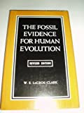 img - for Fossil Evidence for Human Evolution: An Introduction to the Study of Paleoanthropology by Clark Wilfrid Edward Le Gros Sir (1979-04-01) Hardcover book / textbook / text book
