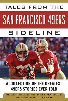 Tales from the San Francisco 49ers Sideline( A Collection of the Greatest 49ers Stories Ever Told)[TALES FROM THE SAN FRANCISCO 4][Hardcover]