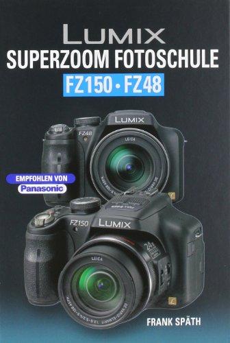 Price comparison product image Lumix SUPERZOOM Fotoschule FZ150 / FZ48