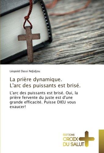 La prière dynamique. L'arc des puissants