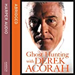 Ghost Hunting with Derek Acorah | Derek Acorah,John Nicholl - abridger