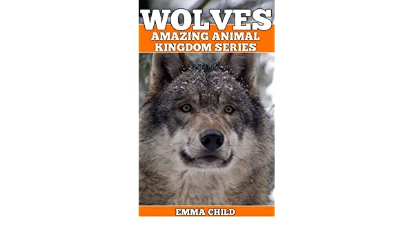 WOLVES: Fun Facts and Amazing Photos of Animals in Nature ...