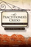 The Practitioner's Credo, John B. Mattingly, 1600375561