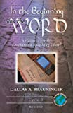 In the Beginning Was the Word, Dallas A. Brauninger, 0788025716