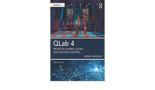 Amazon com: QLab 4: Projects in Video, Audio, and Lighting Control