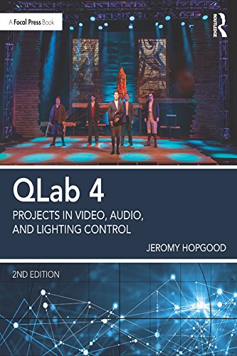 QLab 4: Projects in Video, Audio, and Lighting Control